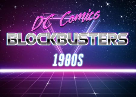dc summer blockbusters 1980s