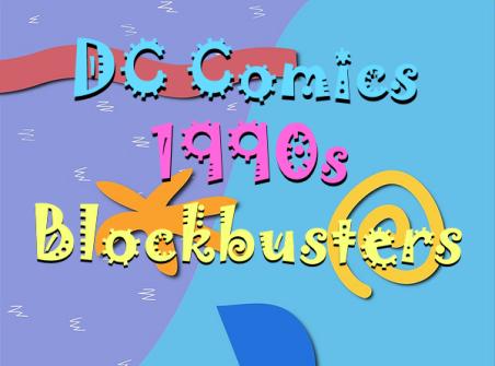 dc summer blockbusters 1990s