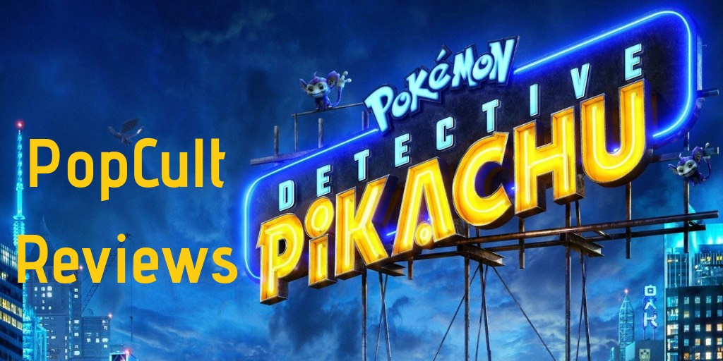 Movie Review Pokemon Detective Pikachu